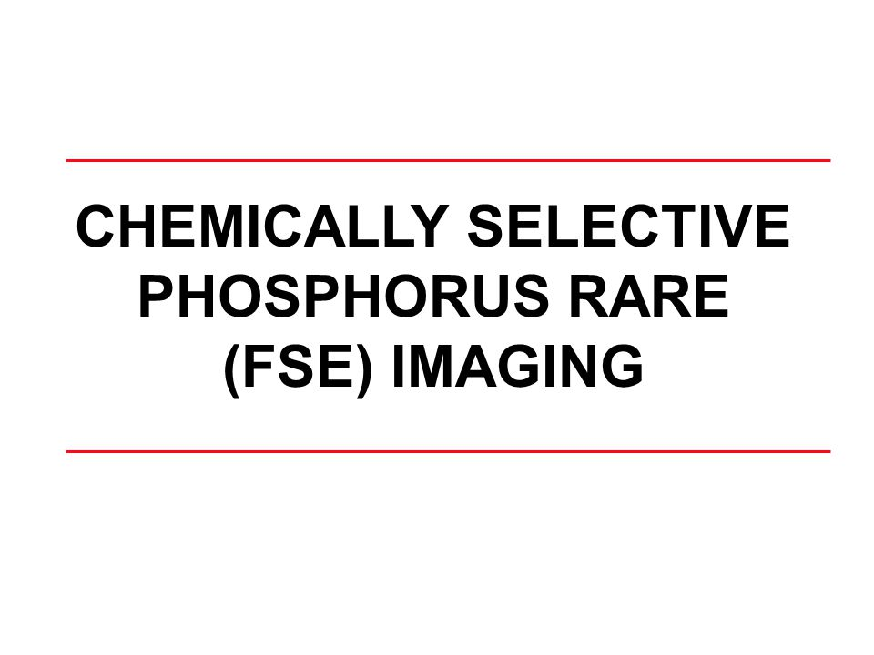 CHEMICALLY SELECTIVE PHOSPHORUS RARE (FSE) IMAGING