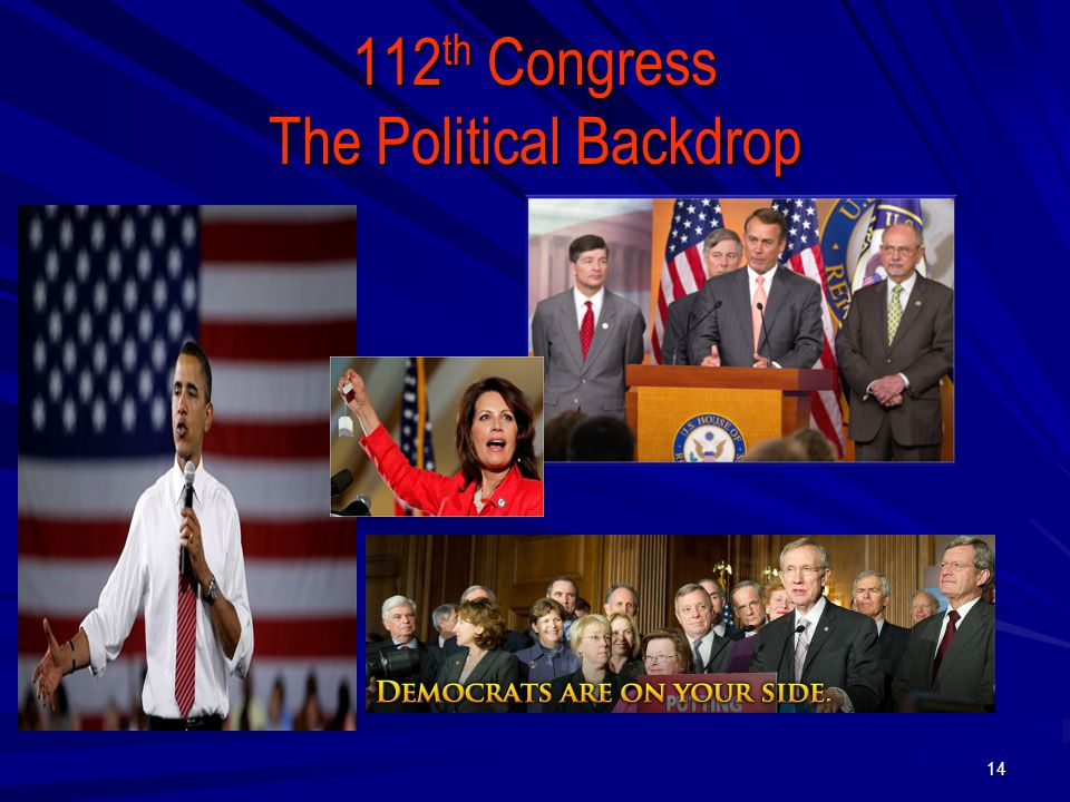 112 th Congress The Political Backdrop 14