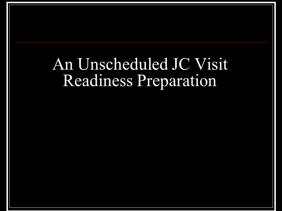 An Unscheduled JC Visit Readiness Preparation