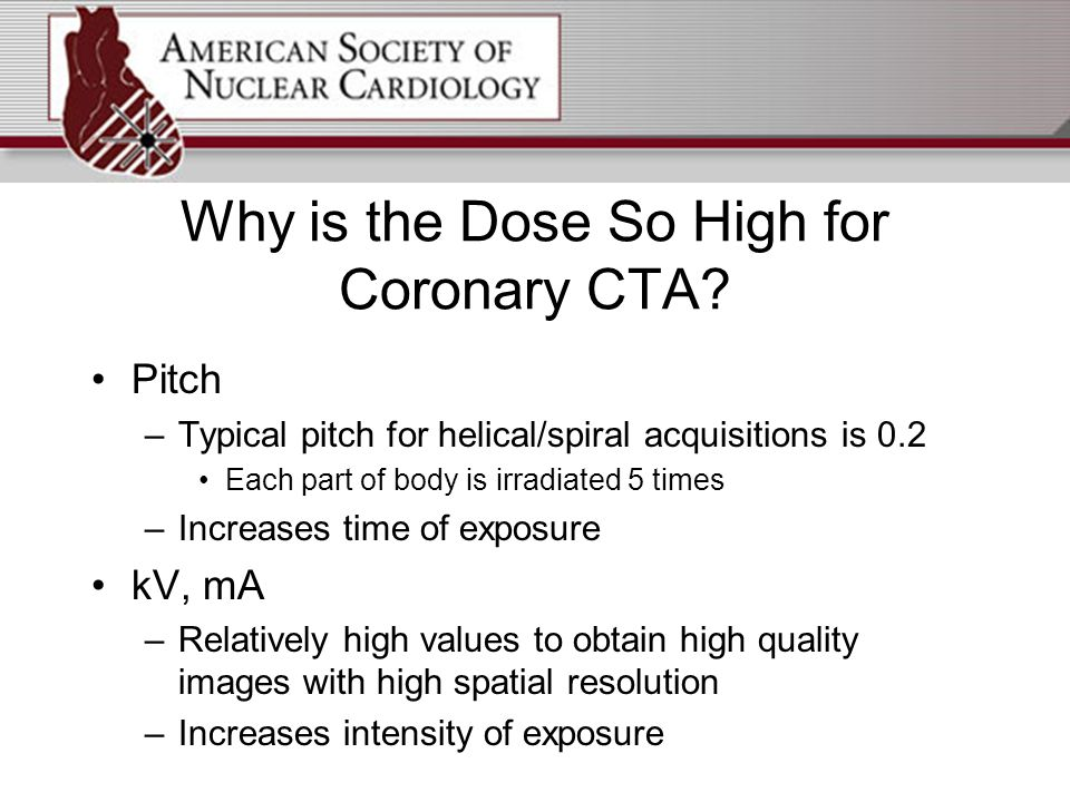 Why is the Dose So High for Coronary CTA.