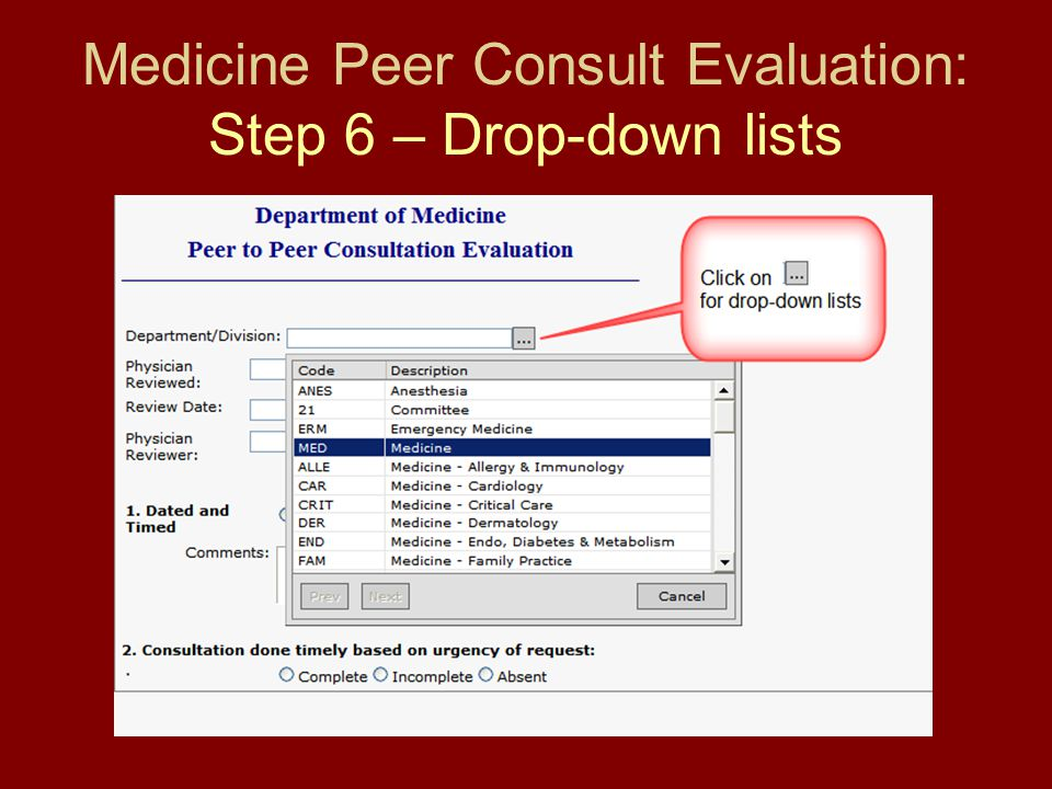 Medicine Peer Consult Evaluation: Step 6 – Drop-down lists