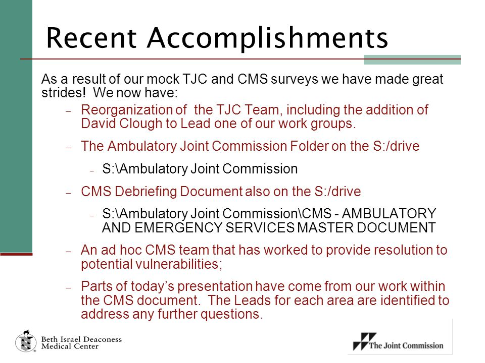 Recent Accomplishments As a result of our mock TJC and CMS surveys we have made great strides.