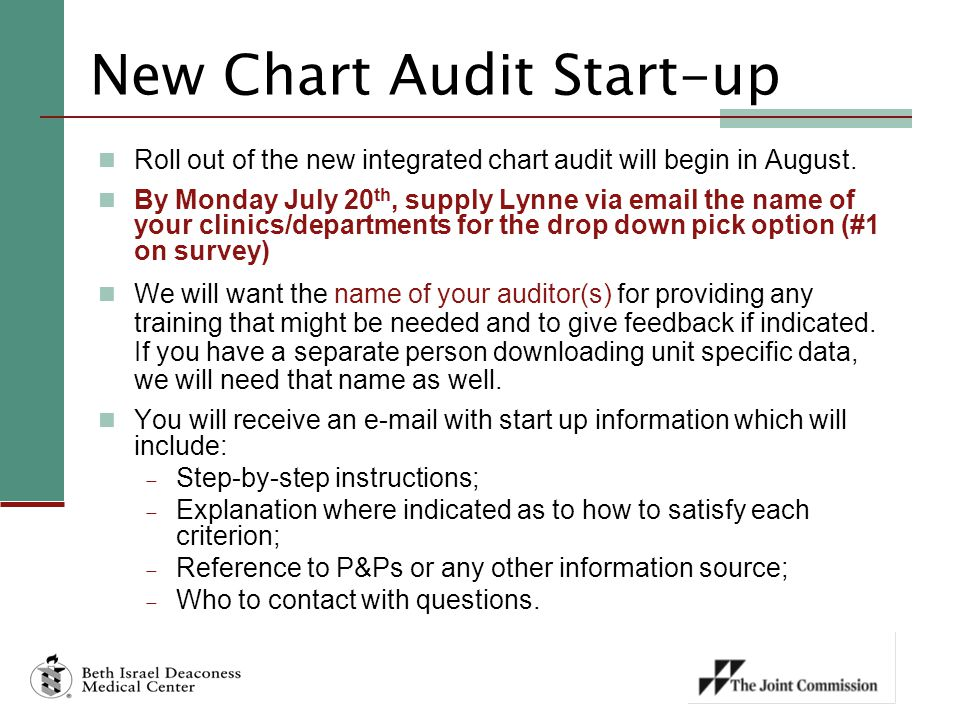 New Chart Audit Start-up Roll out of the new integrated chart audit will begin in August.
