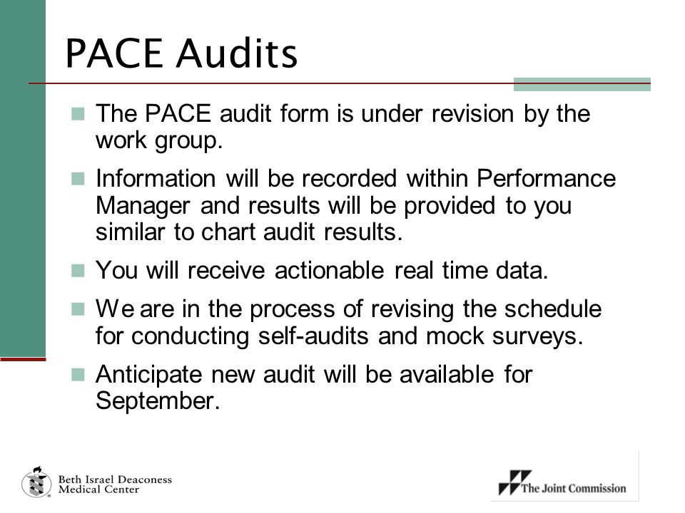 PACE Audits The PACE audit form is under revision by the work group.