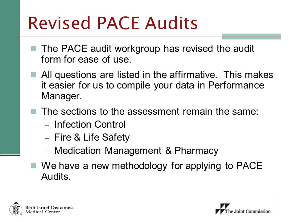 Revised PACE Audits The PACE audit workgroup has revised the audit form for ease of use.