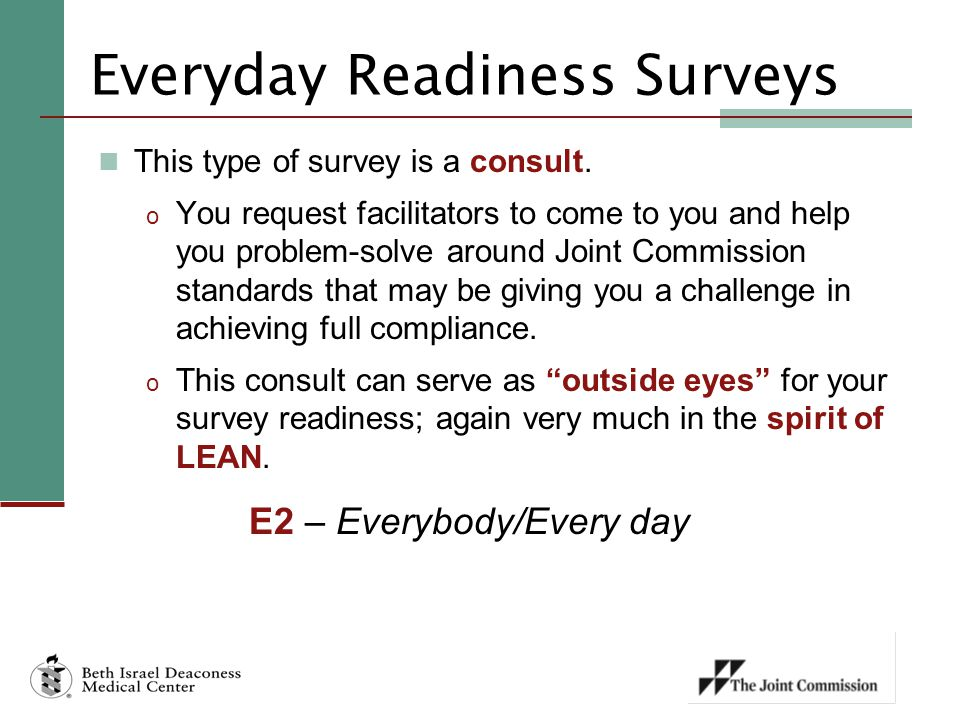 Everyday Readiness Surveys This type of survey is a consult.