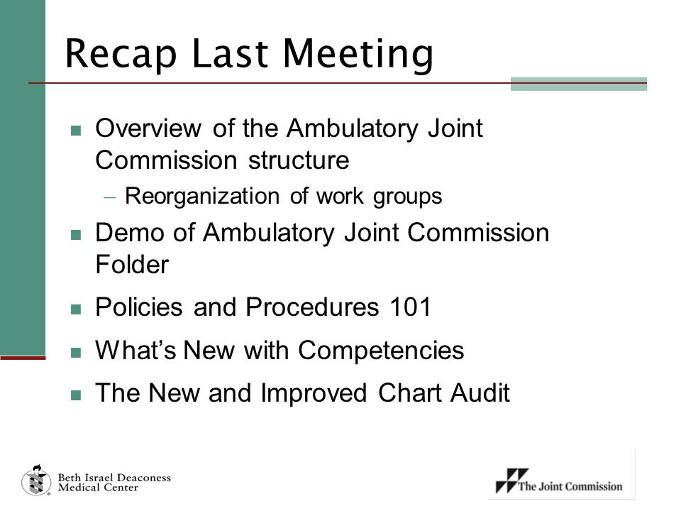 Recap Last Meeting Overview of the Ambulatory Joint Commission structure  Reorganization of work groups Demo of Ambulatory Joint Commission Folder Po