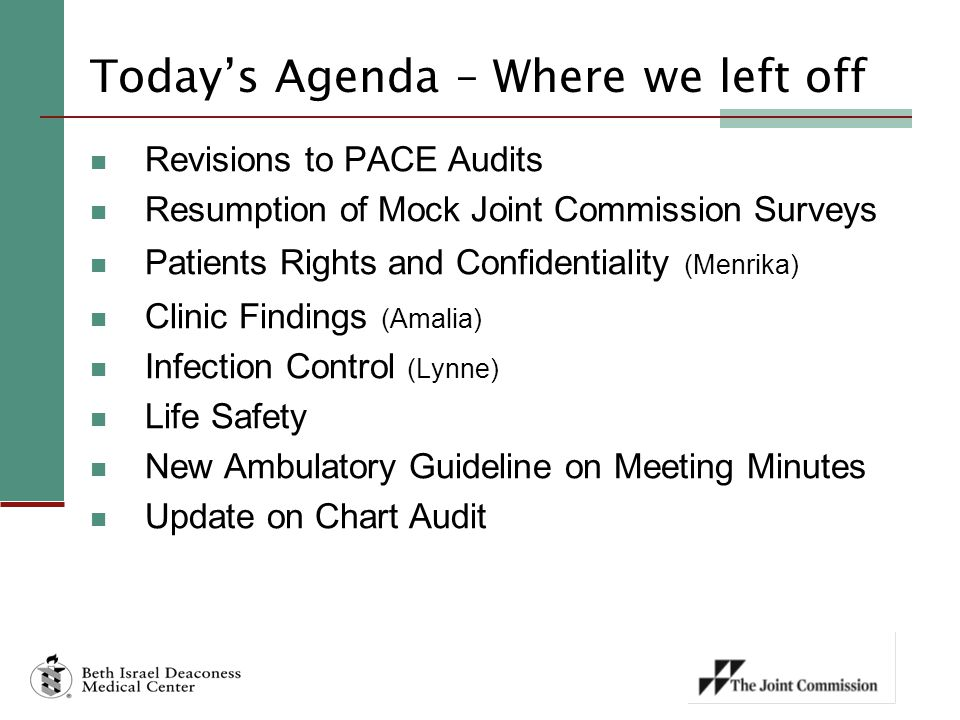 Today's Agenda – Where we left off Revisions to PACE Audits Resumption of Mock Joint Commission Surveys Patients Rights and Confidentiality (Menrika)