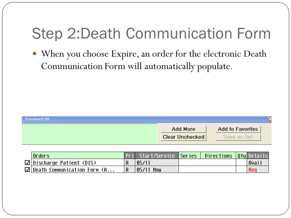 Step 2:Death Communication Form When you choose Expire, an order for the electronic Death Communication Form will automatically populate.