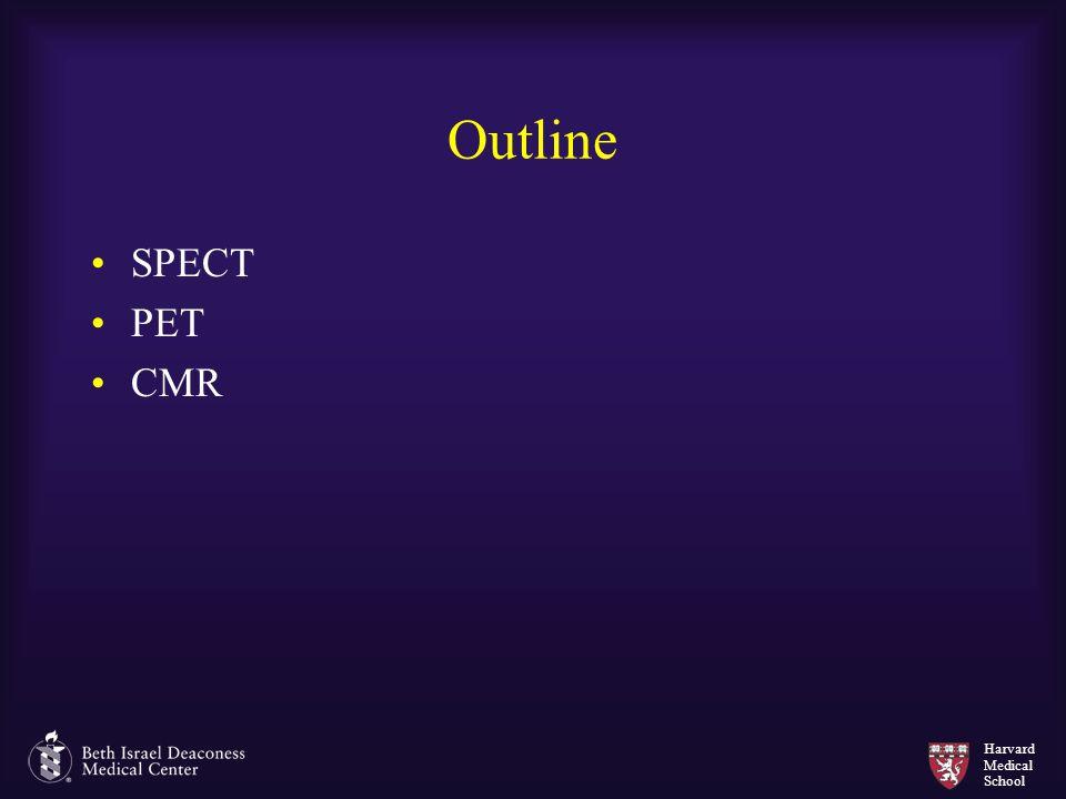 Harvard Medical School Outline SPECT PET CMR