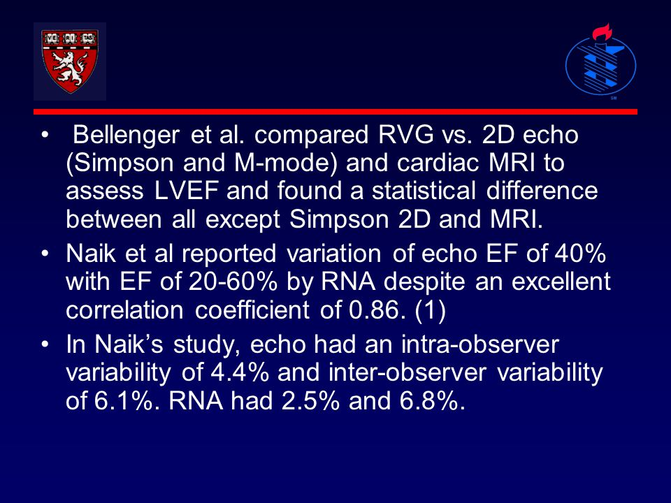 Bellenger et al. compared RVG vs. 2D echo (Simpson and M-mode) and cardiac MRI to assess LVEF and found a statistical difference between all except Si