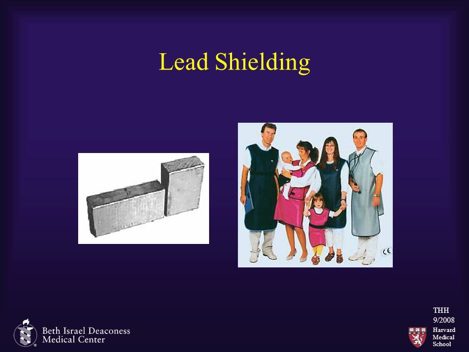 Harvard Medical School THH 9/2008 Lead Shielding