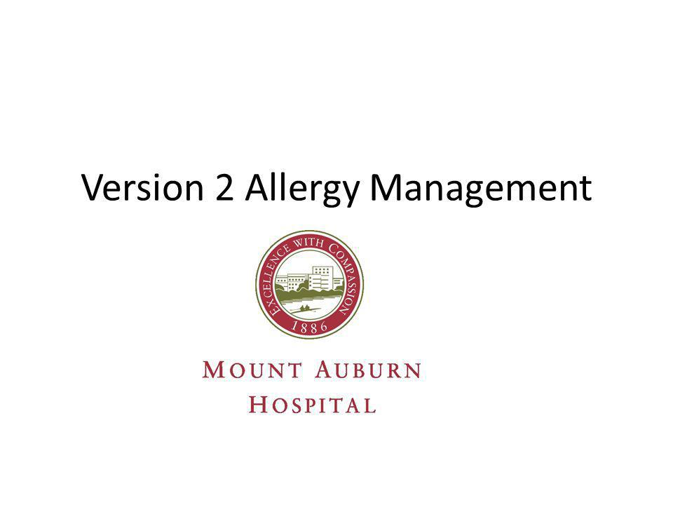 Accessing Allergies The V2 Allergy Management Screen can be accessed in 2 ways.