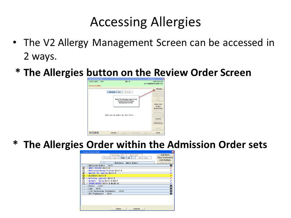 To Verify an Unverified Allergy 1.Highlight the unverified allergy and select the Verify button 2.
