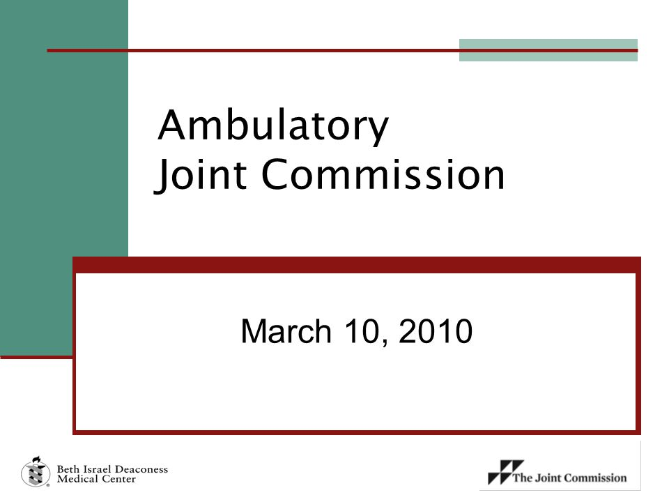 March 10, 2010 Ambulatory Joint Commission