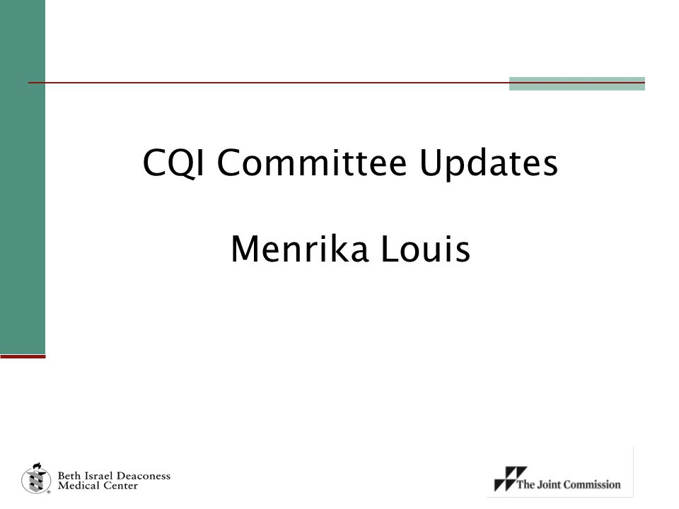 CQI Committee Updates Menrika Louis
