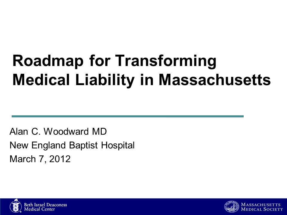 Roadmap for Transforming Medical Liability in Massachusetts Alan C.