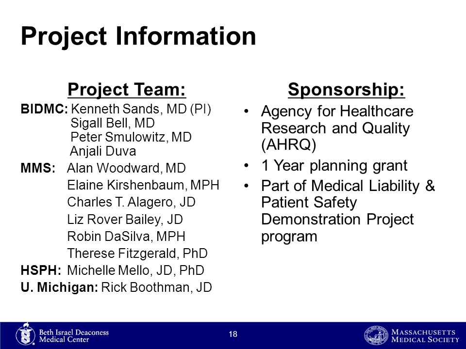 Project Information Project Team: BIDMC: Kenneth Sands, MD (PI) Sigall Bell, MD Peter Smulowitz, MD Anjali Duva MMS: Alan Woodward, MD Elaine Kirshenbaum, MPH Charles T.