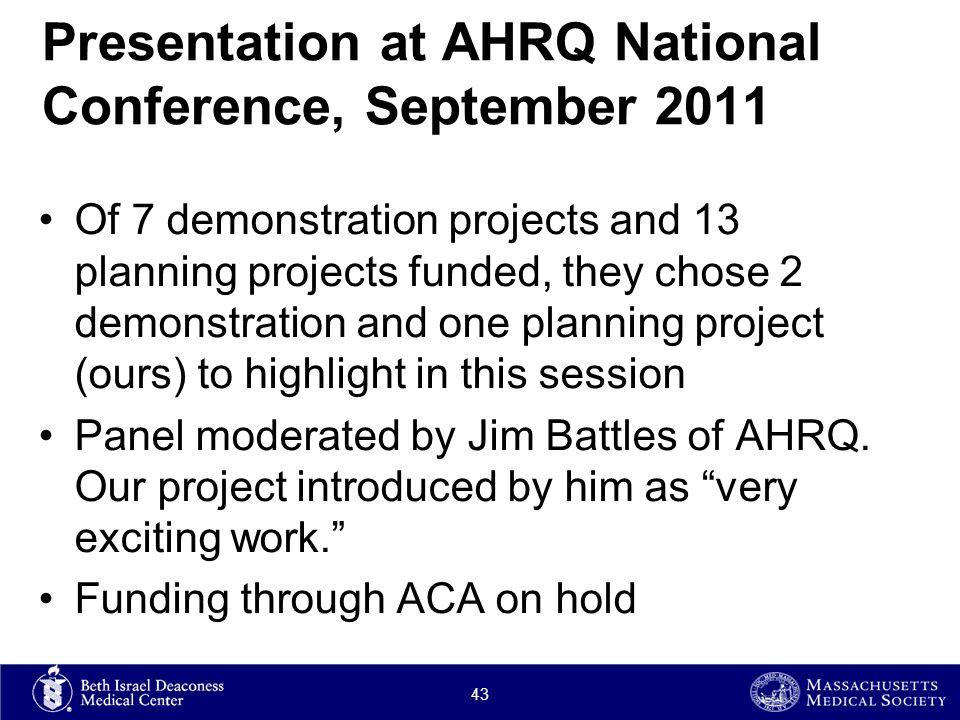 Presentation at AHRQ National Conference, September 2011 Of 7 demonstration projects and 13 planning projects funded, they chose 2 demonstration and one planning project (ours) to highlight in this session Panel moderated by Jim Battles of AHRQ.