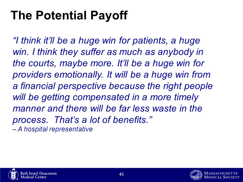 The Potential Payoff I think it'll be a huge win for patients, a huge win.