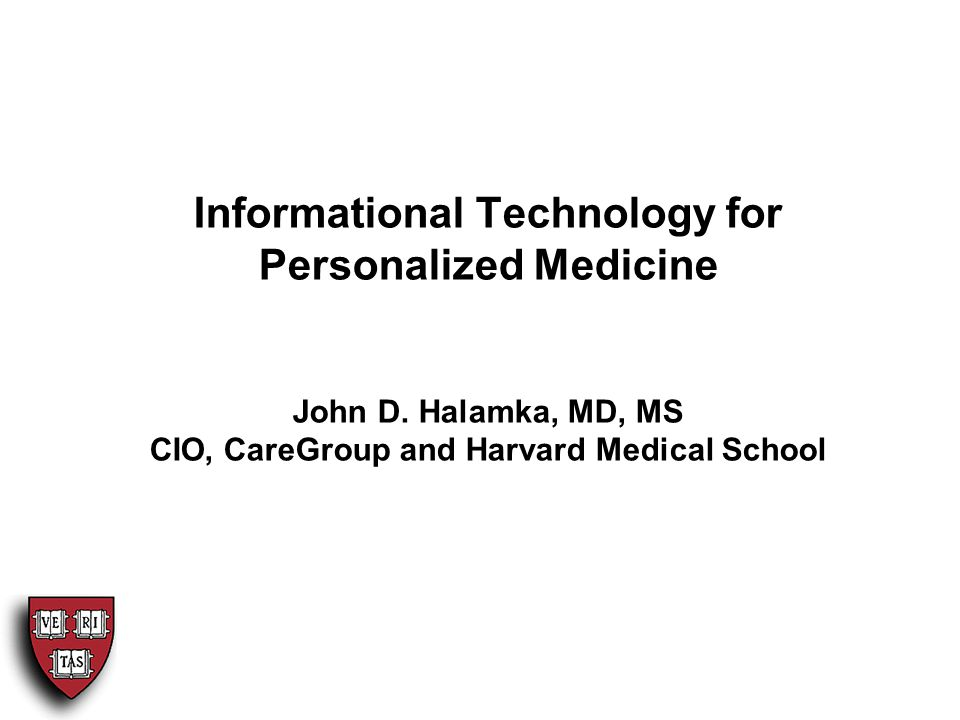 Informational Technology for Personalized Medicine John D.