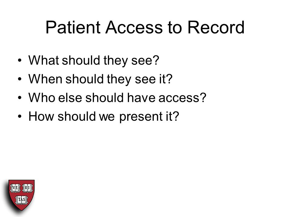 Patient Access to Record What should they see. When should they see it.