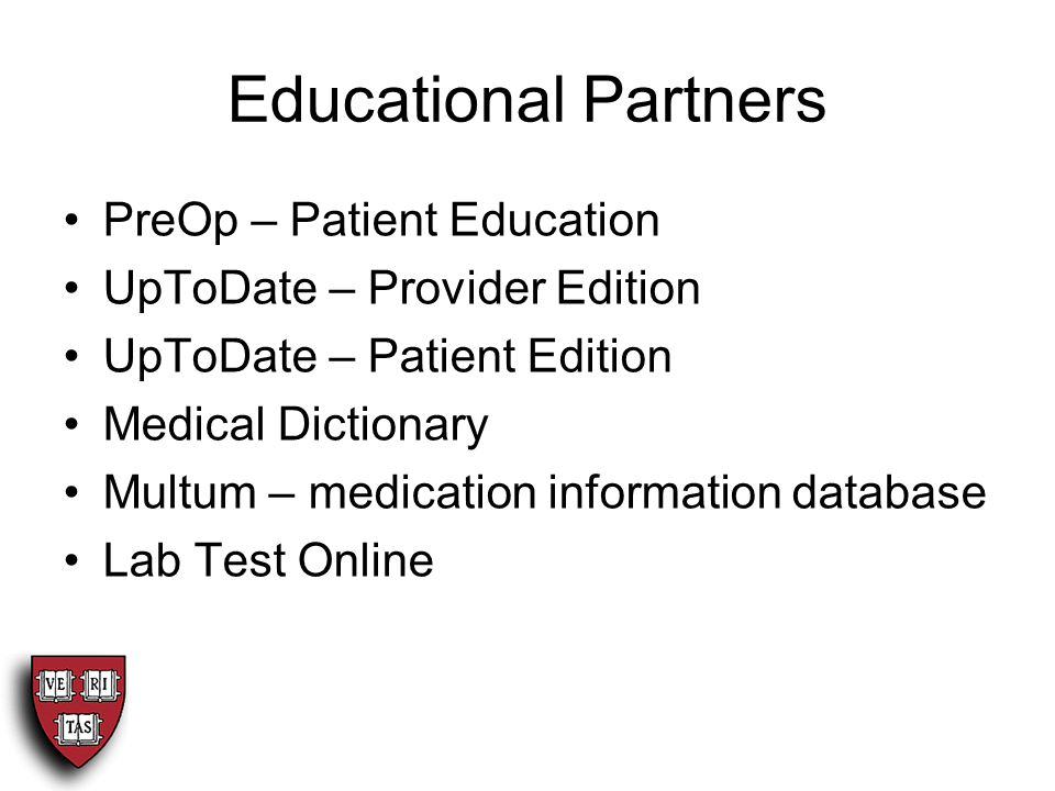 Educational Partners PreOp – Patient Education UpToDate – Provider Edition UpToDate – Patient Edition Medical Dictionary Multum – medication information database Lab Test Online