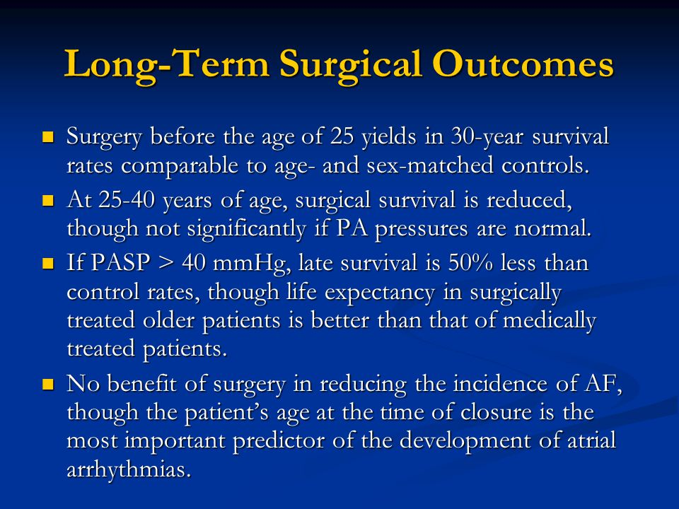 Long-Term Surgical Outcomes Surgery before the age of 25 yields in 30-year survival rates comparable to age- and sex-matched controls. Surgery before