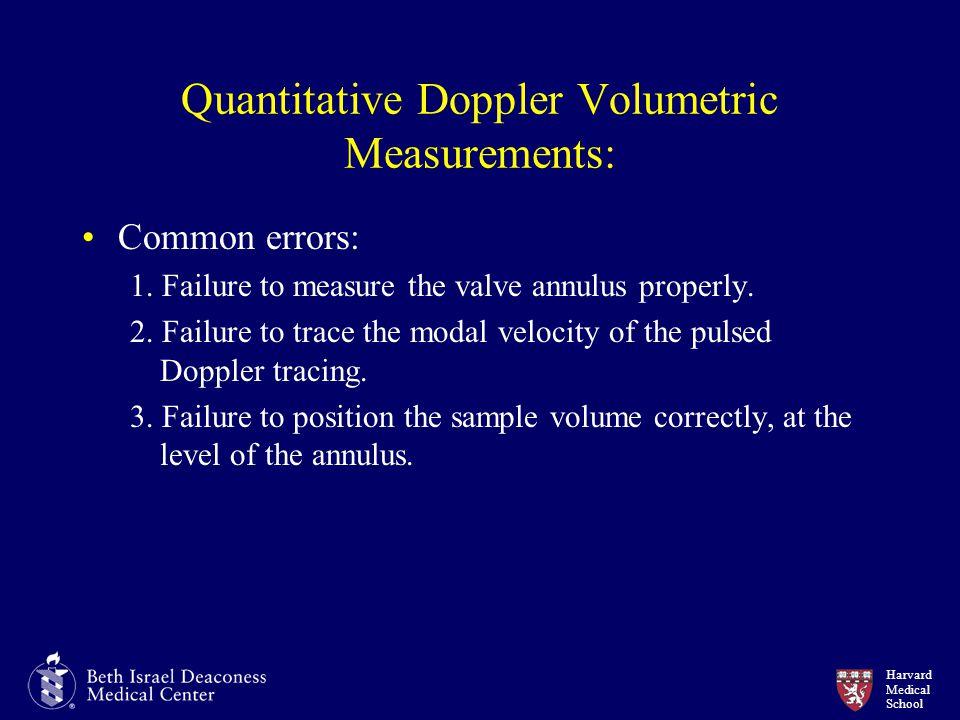 Harvard Medical School Quantitative Doppler Volumetric Measurements: Common errors: 1.