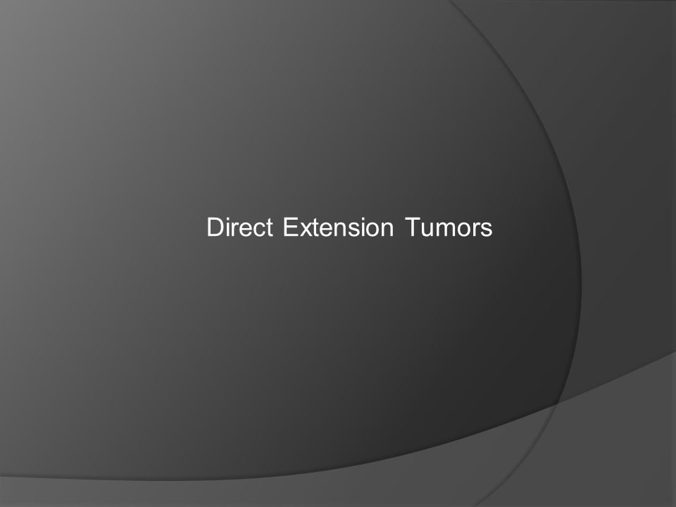 Direct Extension Tumors