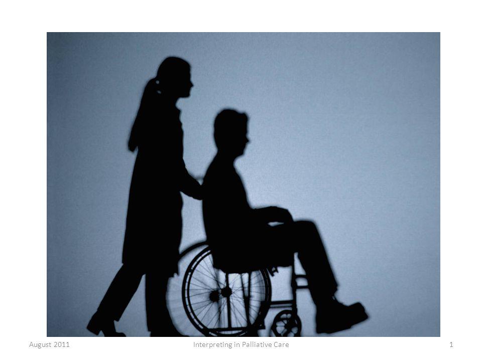 August 2011Interpreting in Palliative Care1