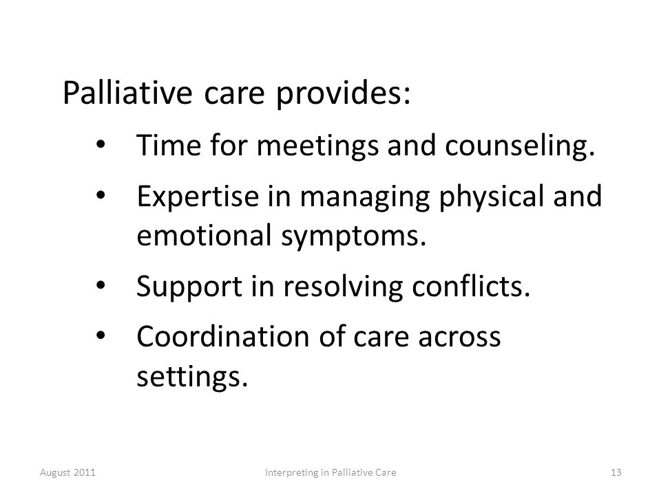 Palliative care provides: Time for meetings and counseling.