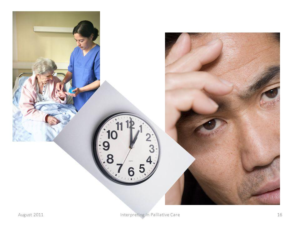 August 2011Interpreting in Palliative Care16