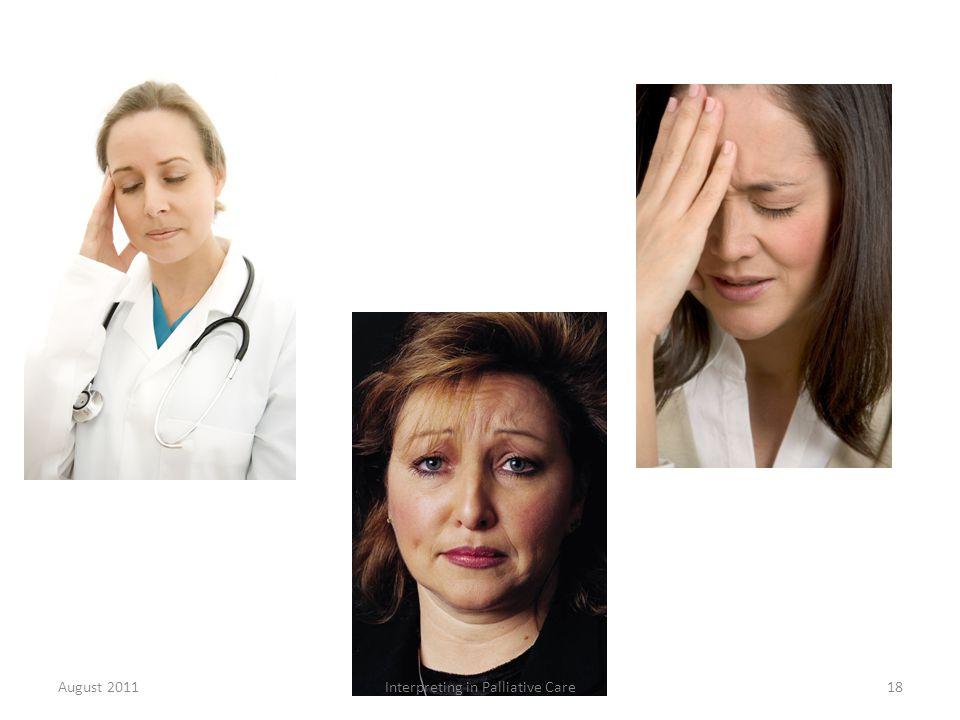 August 2011Interpreting in Palliative Care18