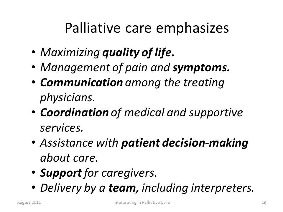 Palliative care emphasizes Maximizing quality of life.