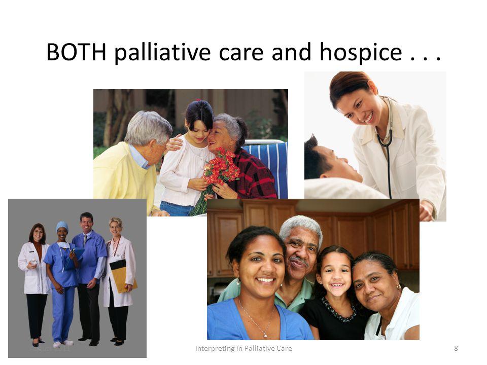 BOTH palliative care and hospice... August 2011Interpreting in Palliative Care8