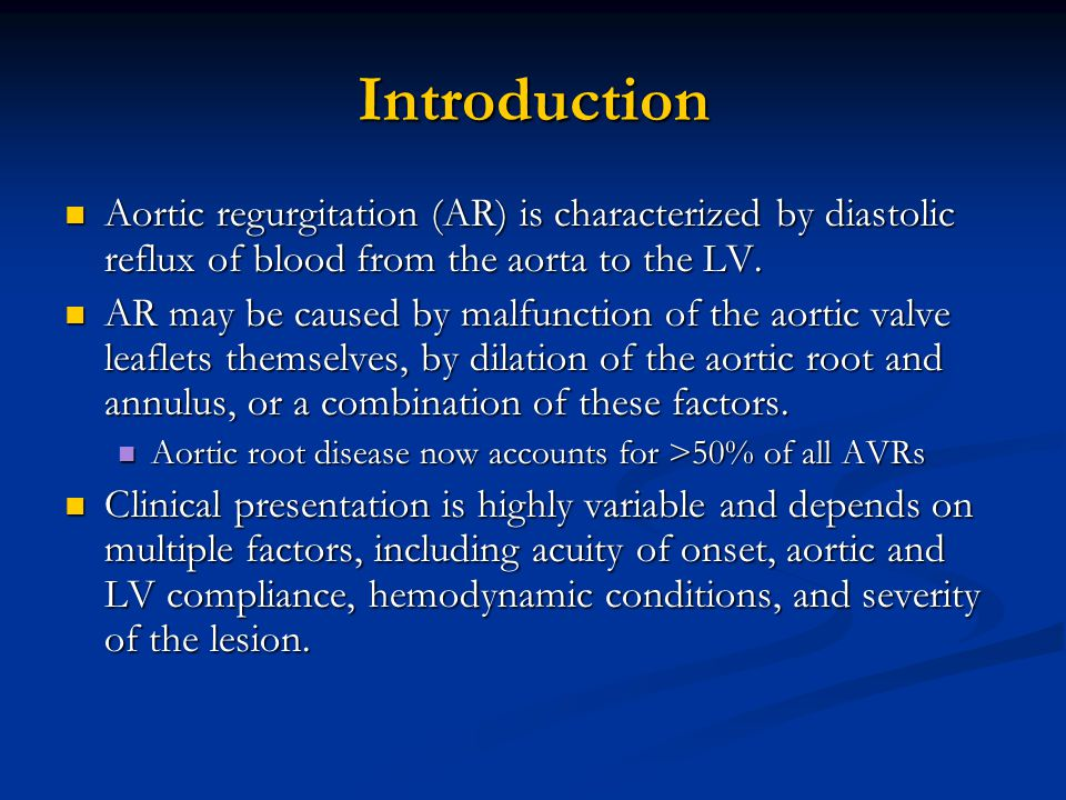 Introduction Aortic regurgitation (AR) is characterized by diastolic reflux of blood from the aorta to the LV. Aortic regurgitation (AR) is characteri
