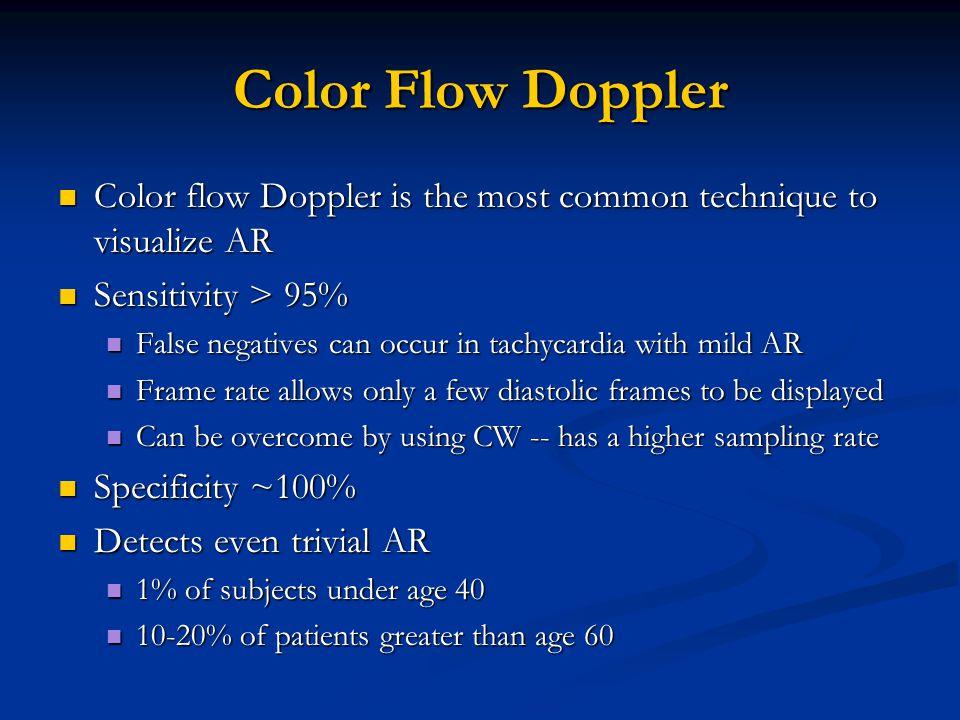Color Flow Doppler Color flow Doppler is the most common technique to visualize AR Color flow Doppler is the most common technique to visualize AR Sen