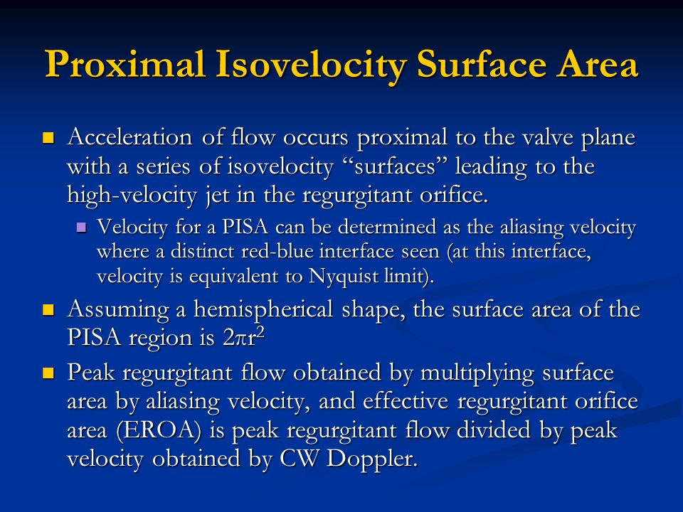 """Proximal Isovelocity Surface Area Acceleration of flow occurs proximal to the valve plane with a series of isovelocity """"surfaces"""" leading to the high-"""