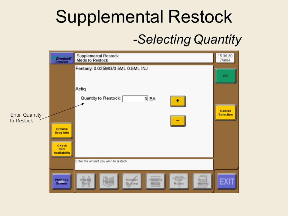 Supplemental Restock -Selecting Quantity Enter Quantity to Restock