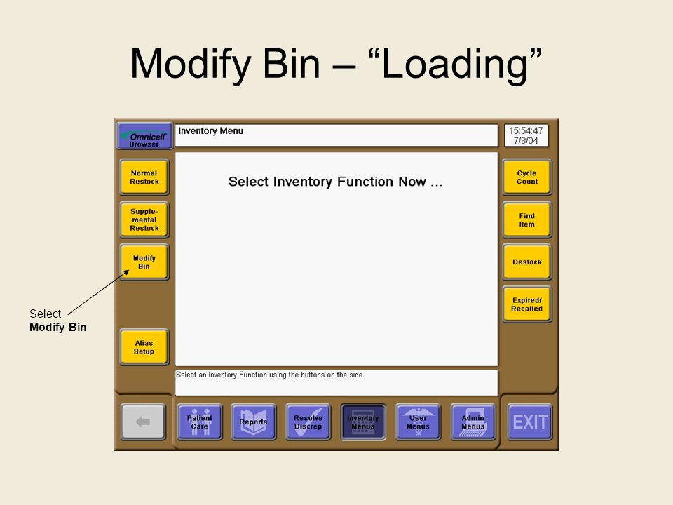 "Modify Bin – ""Loading"" Select Modify Bin"
