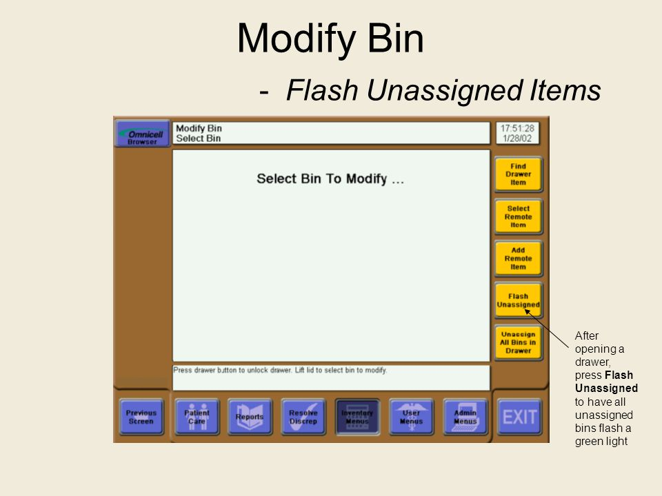 Modify Bin - Flash Unassigned Items After opening a drawer, press Flash Unassigned to have all unassigned bins flash a green light
