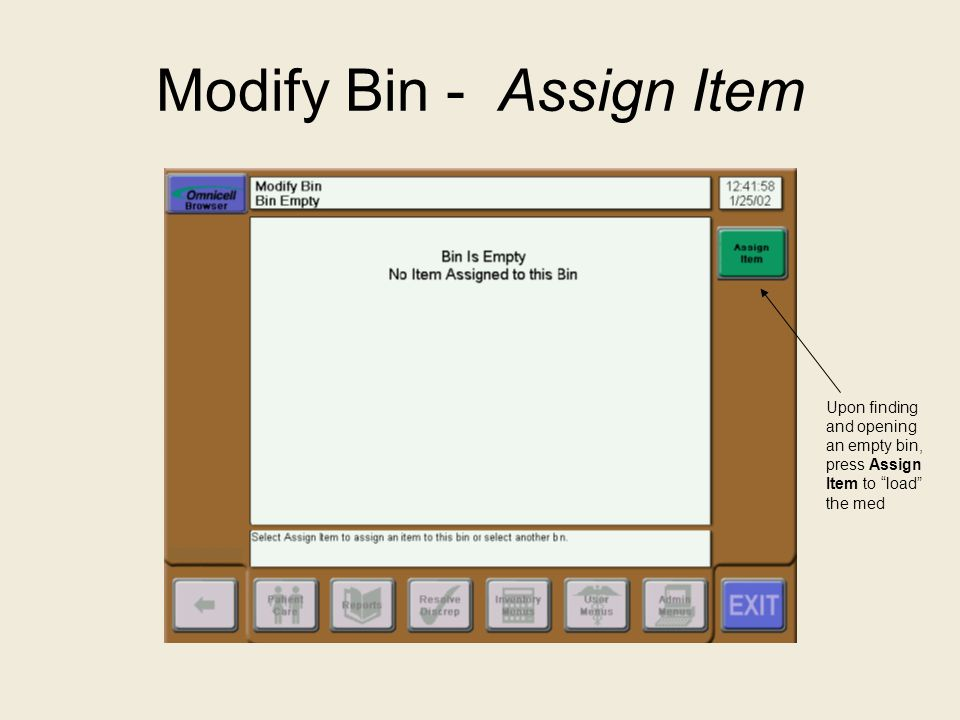 """Modify Bin - Assign Item Upon finding and opening an empty bin, press Assign Item to """"load"""" the med"""