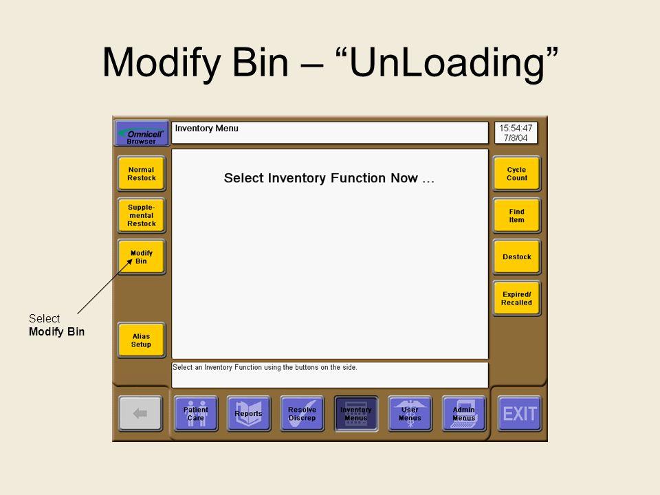 "Modify Bin – ""UnLoading"" Select Modify Bin"