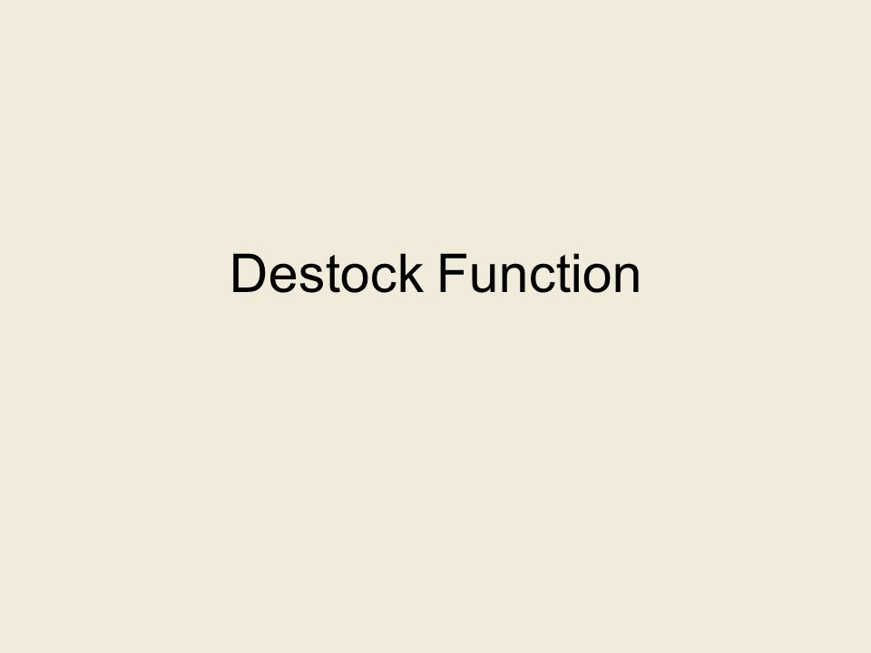 Destock Function