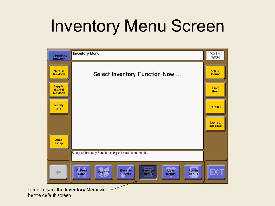Inventory Menu Screen Upon Log-on, the Inventory Menu will be the default screen