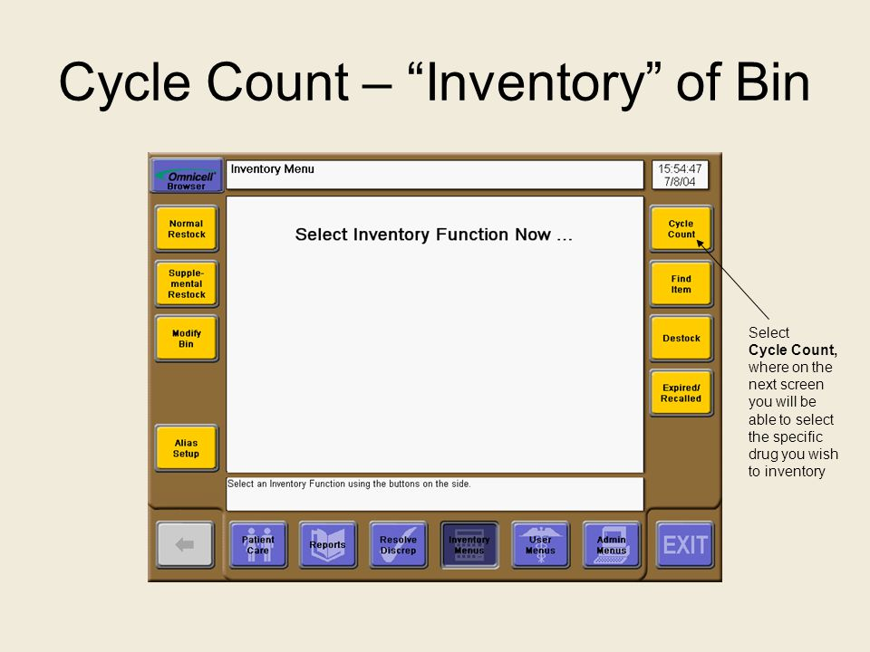 """Cycle Count – """"Inventory"""" of Bin Select Cycle Count, where on the next screen you will be able to select the specific drug you wish to inventory"""