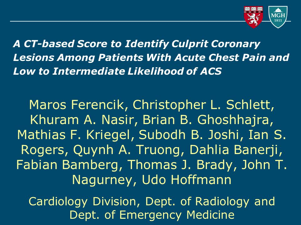 A CT-based Score to Identify Culprit Coronary Lesions Among Patients With Acute Chest Pain and Low to Intermediate Likelihood of ACS Maros Ferencik, Christopher L.