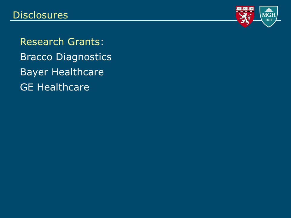 Research Grants: Bracco Diagnostics Bayer Healthcare GE Healthcare Disclosures