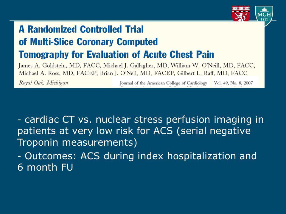 - cardiac CT vs.